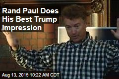 Rand Paul Does His Best Trump Impression