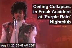 Ceiling Collapses in Freak Accident at 'Purple Rain' Nightclub
