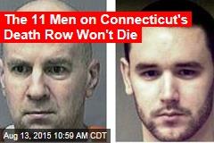 The 11 Men on Connecticut's Death Row Won't Die