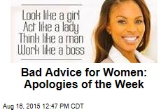 Bad Advice for Women: Apologies of the Week