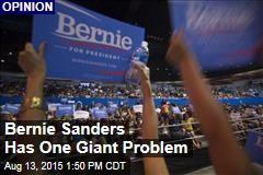 Bernie Sanders Has One Giant Problem