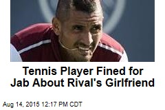 Tennis Player Fined for Jab About Rival's Girlfriend