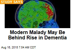 Modern Malady May Be Behind Rise in Dementia