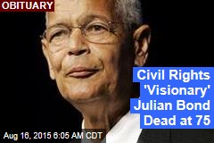 Civil Rights 'Visionary' Julian Bond Dead at 75