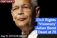 Civil Rights 'Visionary' Julian Bond Dead at 75