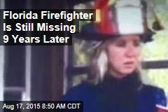 Florida Firefighter Is Still Missing 9 Years Later