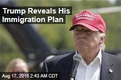 Trump Releases Hardline Immigration Plan