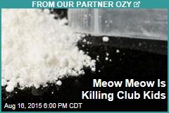 Meow Meow Is Killing Club Kids