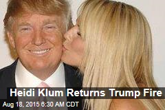 Heidi Klum Returns Trump Fire