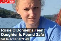 Rosie O'Donnell's Teen Daughter Is Missing