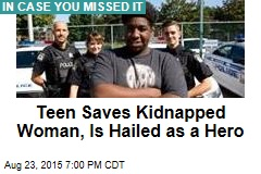 Teen Saves Kidnapped Woman, Hailed as a Hero