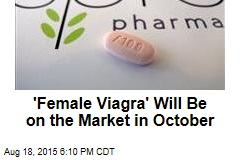 'Female Viagra' Will Be on the Market in October