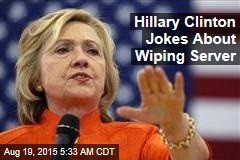 Hillary Clinton Jokes About Wiping Server