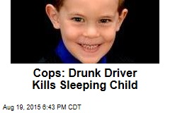 Cops: Drunk Driver Kills Sleeping Child