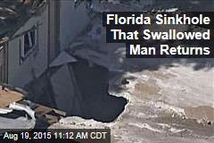 Florida Sinkhole That Swallowed Man Returns