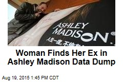 Woman Finds Her Ex in Ashley Madison Data Dump