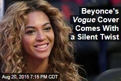 Beyoncé's Vogue Cover Comes With a Silent Twist