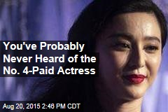 You've Probably Never Heard of the No. 4-Paid Actress
