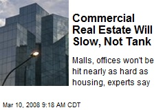 Commercial Real Estate Will Slow, Not Tank