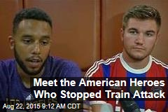 Meet the American Heroes Who Stopped Train Attack