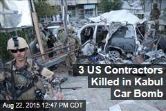 3 US Contractors Killed in Kabul Car Bomb