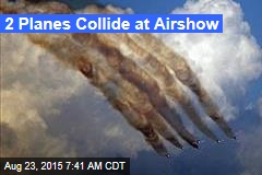 2 Planes Collide at Airshow