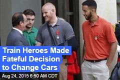 Train Heroes Made Fateful Decision to Change Cars