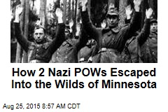 How 2 Nazi POWs Escaped Into the Wilds of Minnesota