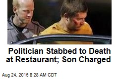 Politician Stabbed to Death at Restaurant; Son Charged
