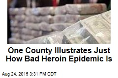 One County Illustrates Just How Bad Heroin Epidemic Is