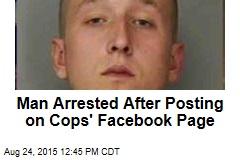 Man Arrested After Posting on Cops' Facebook Page