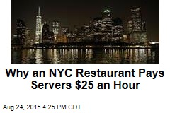 Why an NYC Restaurant Pays Servers $25 an Hour