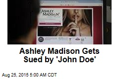 Ashley Madison Gets Sued by 'John Doe'