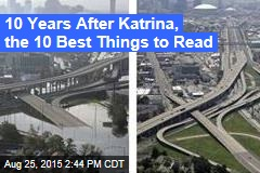 10 Years After Katrina, the 10 Best Things to Read