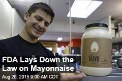 FDA Lays Down the Law on Mayonnaise