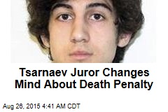 Tsarnaev Juror Changes Mind About Death Penalty