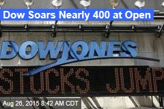 Dow Soars Nearly 400 at Open