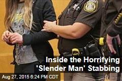 Inside the Horrifying 'Slender Man' Stabbing