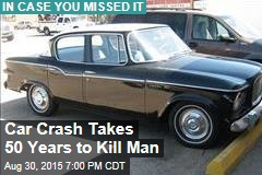 Car Crash Takes 50 Years to Kill Man
