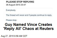 Guy Named Vince Creates 'Reply All' Chaos at Reuters