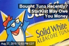 Bought Tuna Recently? StarKist May Owe You Money