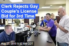 Clerk Rejects Gay Couple's License Bid for 3rd Time