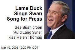 Lame Duck Sings Swan Song for Press