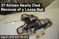 27 Airmen Nearly Died Because of a Loose Nut