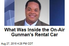 What Was Inside the On-Air Gunman's Rental Car