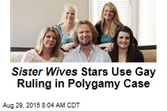 Sister Wives Stars Use Gay Ruling in Polygamy Case