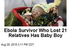 Ebola Survivor Who Lost 21 Relatives Has Baby Boy