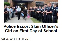 Police Escort Slain Officer's Girl on First Day of School