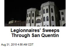 Legionnaires' Sweeps Through San Quentin