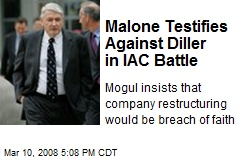 Malone Testifies Against Diller in IAC Battle
